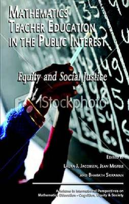 Mathematics Teacher Education in the Public Interest: Equity and Social Justice