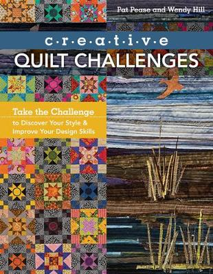 Creative Quilt Challenges: Take the Challenge