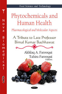 Phytochemicals & Human Health: Pharmacological & Molecular Aspects -- A Tribute To Late Professor Bimal Kumar Bachhawat