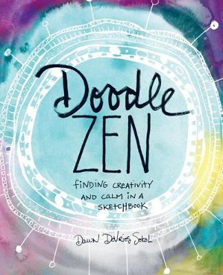 Doodle Zen: Finding Creativity and Calm in a Sketchbook
