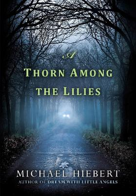 A Thorn Among Lilies, A