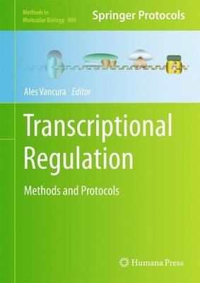 Transcriptional Regulation: Methods and Protocols