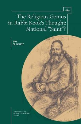 "The Religious Genius in Rabbi Kook's Thought: National ""Saint""?"