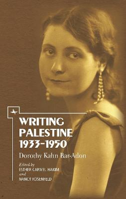 Writing Palestine 1933-1950: Dorothy Kahn Bar-Adon