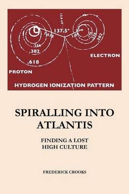 Spiralling Into Atlantis: Finding a Lost High Culture