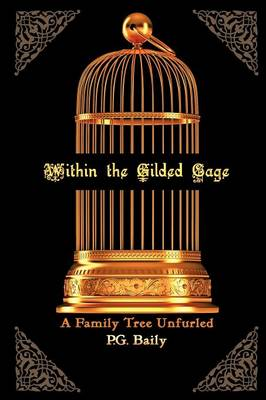 Within the Gilded Cage: A Family Tree Unfurled