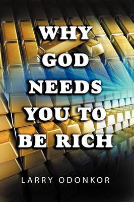 Why God Needs You to Be Rich