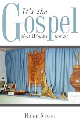 It's the Gospel That Works Not Us