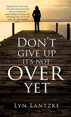 Don't Give Up It's Not Over Yet