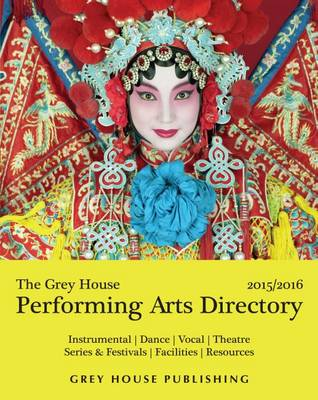The Grey House Performing Arts Directory , 2015