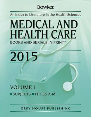 Medical & Health Care Books & Serials in Print: 2014