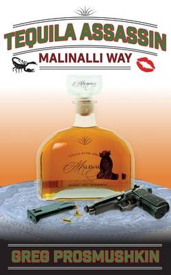 Tequila Assassin: Malinalli Way
