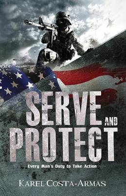 Serve and Protect, Every Man's Duty to Take Action