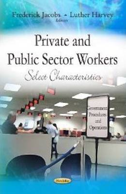Private & Public Sector Workers: Select Characteristics