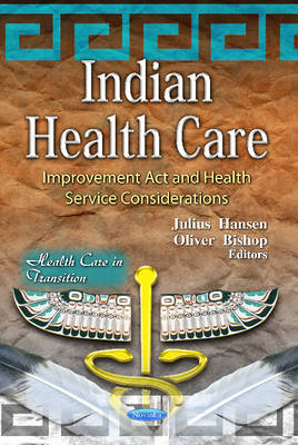 Indian Health Care: Improvement Act & Health Service Considerations