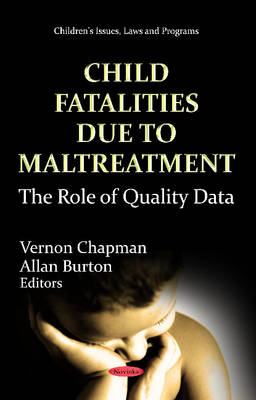 Child Fatalities Due to Maltreatment: The Role of Quality Data