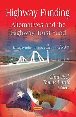 Highway Funding: Alternatives & the Highway Trust Fund