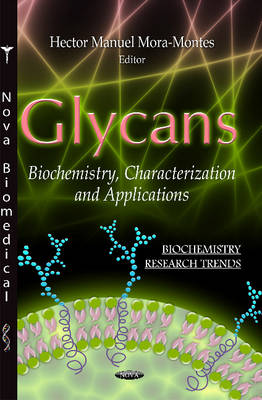 Glycans: Biochemistry, Characterization & Applications