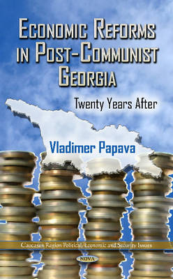Economic Reforms in Post-Communist Georgia: Twenty Years After