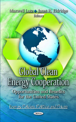 Global Clean Energy Cooperation: Opportunities & Benefits for the U.S.