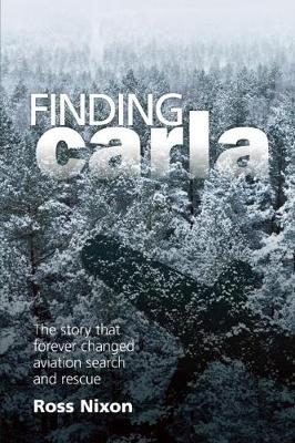 Finding Carla: The Story that Forever Changed Aviation Search and Rescue