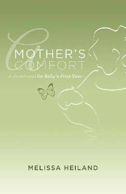 Mother's Comfort: A Devotional for Baby's First Year