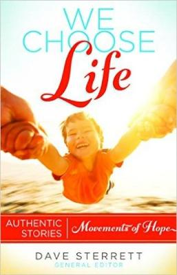 We Choose Life: Authentic Stories, Movements of Hope