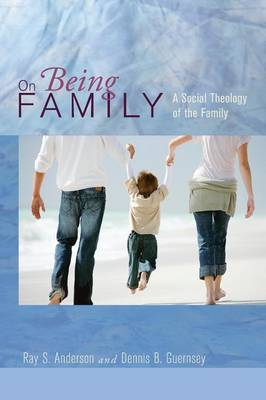 On Being Family: A Social Theology of the Family