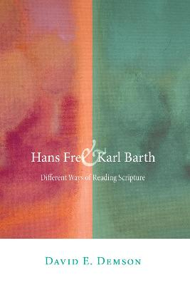 Hans Frei and Karl Barth: Different Ways of Reading Scripture