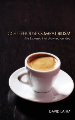 Coffeehouse Compatibilism