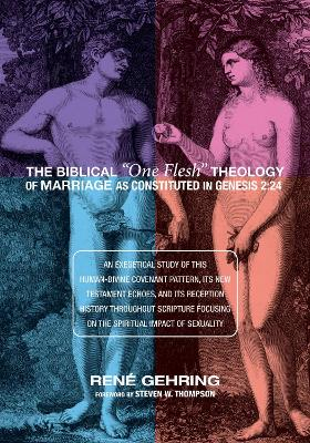 "The Biblical ""One Flesh"" Theology of Marriage as Constituted in Genesis 2: 24"