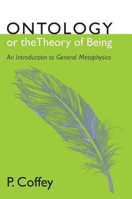 Ontology or the Theory of Being: An Introduction to General Metaphysics