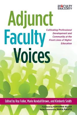 Adjunct Faculty Voices: Cultivating Professional Development and Community at the Front Lines of Higher Education