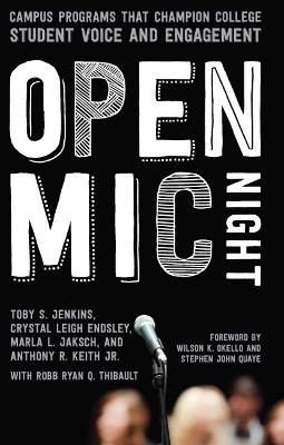 The Open Mic Night: Campus Programs that Champion College Student Voice and Engagement