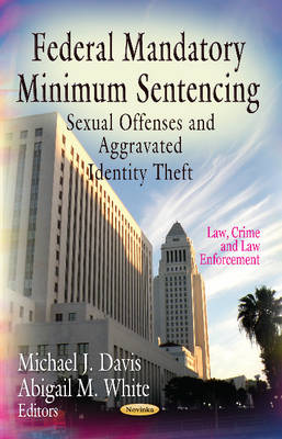 Federal Mandatory Minimum Sentencing: Sexual Offenses & Aggravated Identity Theft