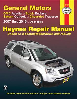 Gm Acadia, Enclave, Outlook & Traverse Service and Repair Manual