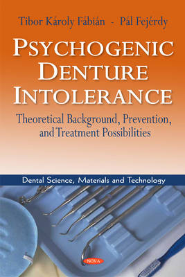 Psychogenic Denture Intolerance: Theoretical Background, Prevention & Treatment Possibilities