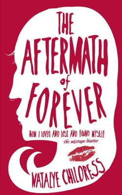 Aftermath Of Forever: How I Loved, Lost, and Found Myself