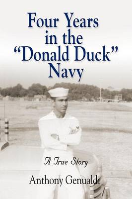 Four Years in the Donald Duck Navy