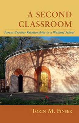 A Second Classroom: Parent Teacher Relationships in a Waldorf School