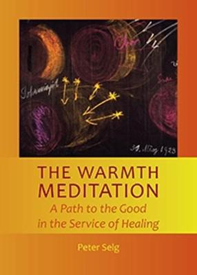The Warmth Meditation: A Path to the Good in the Service of Healing