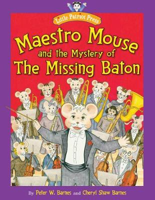 Maestro Mouse: And the Mystery of the Missing Baton