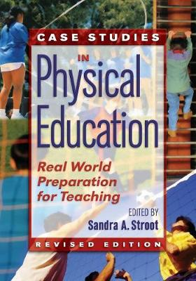 Case Studies in Physical Education: Real World Preparation for Teaching
