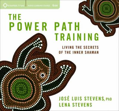 Power Path Training: Living the Secrets of the Inner Shaman