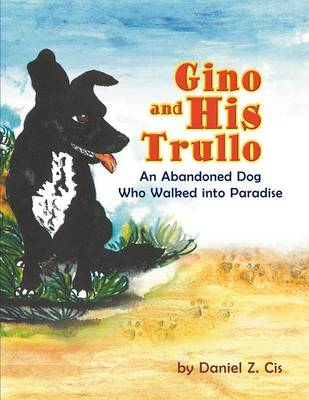Gino and His Trullo: An Abandoned Dog Who Walked into Paradise