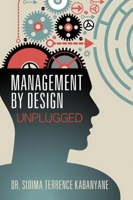 Management by Design: Unplugged