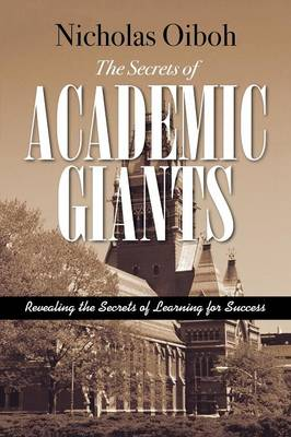 The Secrets of Academic Giants: Revealing the Secrets of Learning for Success