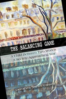 The Balancing Game: A Child Between Two Worlds, A Society Approaching War