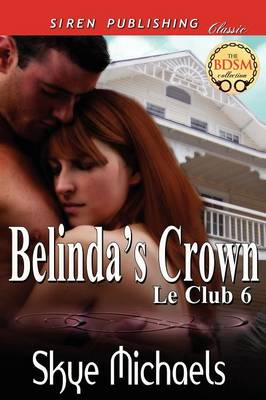Belinda's Crown [Le Club 6] (Siren Publishing Classic)