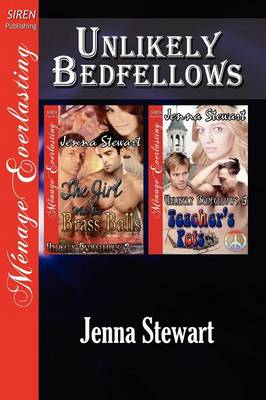 Unlikely Bedfellows [The Girl with the Brass Balls: Teacher's Pets] (Siren Publishing Menage Everlasting)